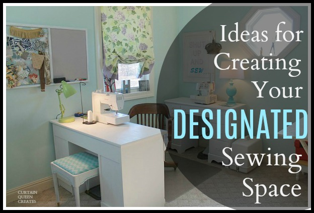 Creating Your Designated Sewing Space